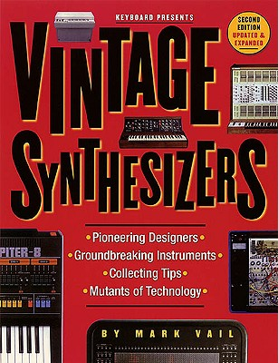 Vintage Synthesizers By Vail, Mark