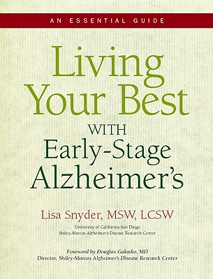Living Your Best With Early-Stage Alzheimer's By Snyder, Lisa/ Galasko, Douglas, M.D. (FRW)/ Craig, Karin (EDT)